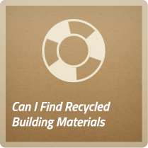 Can I find recycled building materials